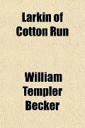 Larkin of Cotton Run