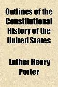 Outlines of the Constitutional History of the United States