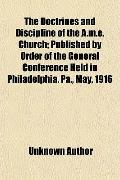 The Doctrines and Discipline of the A.m.e. Church; Published by Order of the General Confere...