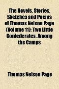 Novels, Stories, Sketches and Poems of Thomas Nelson Page; Two Little Confederates among the...