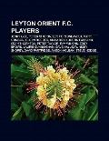 Leyton Orient F C Players : Jerry Gill, Peter Shilton, Leo Fortune-West, Peter till, Leon Co...
