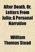 After Death, or, Letters from Julia; a Personal Narrative