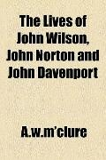 Lives of John Wilson, John Norton and John Davenport