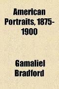 American Portraits, 1875-1900