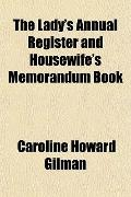 The Lady's Annual Register and Housewife's Memorandum Book