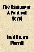 The Campaign; A Political Novel