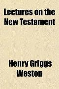 Lectures on the New Testament