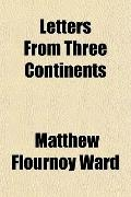Letters From Three Continents