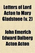 Letters of Lord Acton to Mary Gladstone (v. 2)