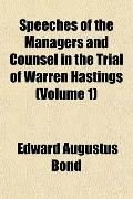 Speeches of the Managers and Counsel in the Trial of Warren Hastings (Volume 1)