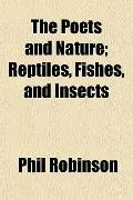The Poets and Nature; Reptiles, Fishes, and Insects
