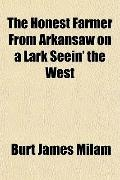 The Honest Farmer From Arkansaw on a Lark Seein' the West