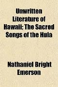 Unwritten Literature of Hawaii; The Sacred Songs of the Hula