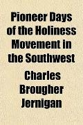 Pioneer Days of the Holiness Movement in the Southwest