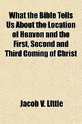 What the Bible Tells Us About the Location of Heaven and the First, Second and Third Coming ...