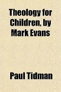Theology for Children, by Mark Evans