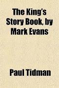 The King's Story Book, by Mark Evans