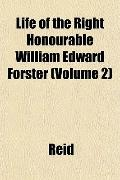 Life of the Right Honourable William Edward Forster (Volume 2)