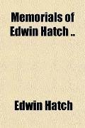 Memorials of Edwin Hatch ..