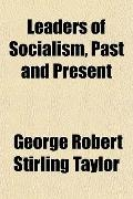 Leaders of Socialism, Past and Present