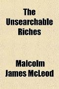 The Unsearchable Riches