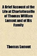 A Brief Account of the Life at Charlottesville of Thomas William Lamont and of His Family