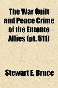 The War Guilt and Peace Crime of the Entente Allies (pt. 511)