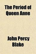 The Period of Queen Anne