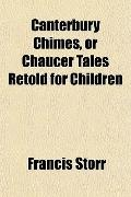 Canterbury Chimes, or Chaucer Tales Retold for Children
