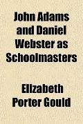 John Adams and Daniel Webster as Schoolmasters