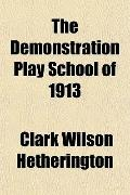 The Demonstration Play School of 1913