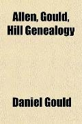 Allen, Gould, Hill Genealogy