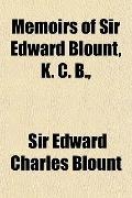 Memoirs of Sir Edward Blount, K. C. B.,