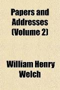 Papers and Addresses (Volume 2)