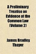 A Preliminary Treatise on Evidence at the Common Law (Volume 2)