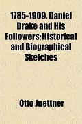 1785-1909. Daniel Drake and His Followers; Historical and Biographical Sketches