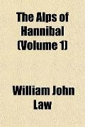 The Alps of Hannibal (Volume 1)
