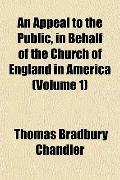 An Appeal to the Public, in Behalf of the Church of England in America (Volume 1)
