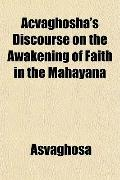 Avaghosha's Discourse on the Awakening of Faith in the Mahyna