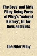 The Boys' and Girls' Pliny; Being Parts of Pliny's
