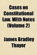 Cases on Constitutional Law. With Notes (Volume 2)