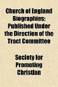 Church of England Biographies; Published Under the Direction of the Tract Committee