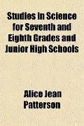 Studies in Science for Seventh and Eighth Grades and Junior High Schools