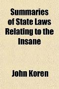 Summaries of State Laws Relating to the Insane
