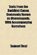 Texts From the Buddhist Canon, Commonly Known as Dhammapada, With Accompanying Narratives