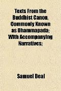 Texts From the Buddhist Canon, Commonly Known as Dhammapada; With Accompanying Narratives;