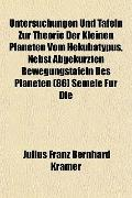 Untersuchungen Und Tafeln Zur Theorie Der Kleinen Planeten Vom Hekubatypus, Nebst Abgekrzten...