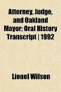Attorney, Judge, and Oakland Mayor; Oral History Transcript | 1992