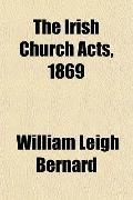 The Irish Church Acts, 1869