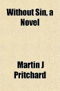 Without Sin, a Novel